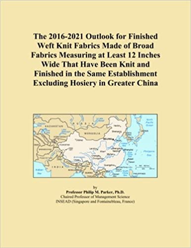 The 2016-2021 Outlook for Finished Weft Knit Fabrics Made of Broad Fabrics Measuring at Least 12 Inches Wide That Have Been Knit and Finished in the ... Excluding Hosiery in Greater China