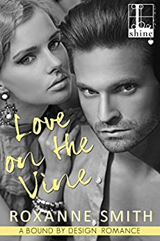 Love on the Vine (Bound by Design) by [Smith, Roxanne]