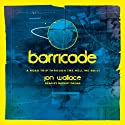 Barricade Audiobook by Jon Wallace Narrated by Rupert Degas