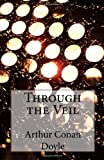 Through the Veil, Arthur Conan Doyle, 1497495385