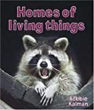 Homes of Living Things, Bobbie Kalman, 0778732282