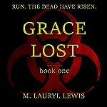 Grace Lost: The Grace Series, Book 1 | M. Lauryl Lewis