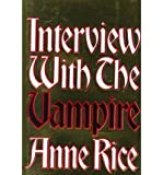 BY Rice, Anne ( Author ) [{ Interview with the Vampire: Anniversary Edition By Rice, Anne ( Author ) Apr - 12- 1976 ( Hardcover ) } ]