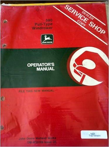 John Deere 590 Pull Type Windrower OEM Operators Manual: John Deere
