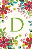 D (6x9 Journal): Lined Writing Notebook with Monogram, 120 Pages -- Pink, Green, Teal Flowers (Floral Monogram) (Volume 4)