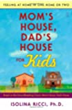 Mom's House, Dad's House for Kids: Feeling at Home in One Home or Two