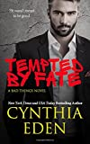 Tempted By Fate (Bad Things) (Volume 6)