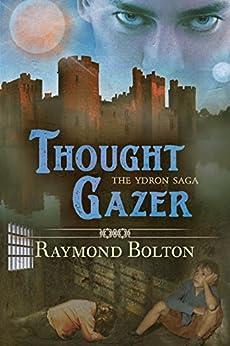 Thought Gazer (The Ydron Saga Book 2) by [Bolton, Raymond]