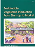 Sustainable Vegetable Production from Start-Up to Market, Grubinger, Vernon P., 093581745X