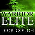The Warrior Elite: The Forging of SEAL Class 228 Audiobook by Dick Couch Narrated by Arthur Morey