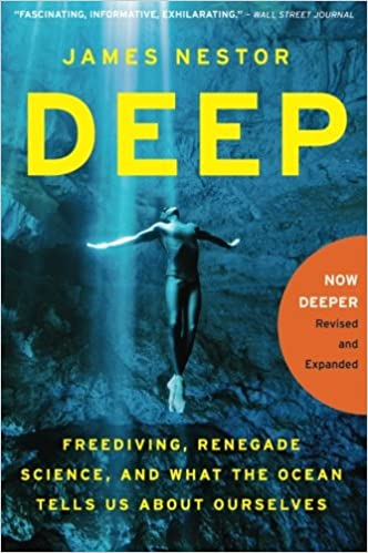Deep Freediving Renegade Science And What The Ocean Tells Us About Ourselves James Nestor 9780544484078 Amazon Books