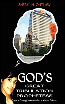 Book God's Great Tribulation Prophetess: Jesus Is Coming Soon, and God Is Almost Finished