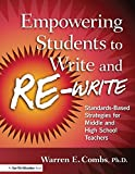 Empowering Students to Write and Re-write: Standards-Based Strategies for Middle and High School Teachers