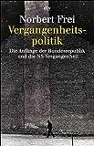 img - for Vergangenheitspolitik. Die Anf nge der Bundesrepublik und die NS- Vergangenheit. book / textbook / text book