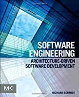 Software Engineering: Architecture-driven Software Development Front Cover