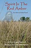 Book Cover for Spirit In The Red Amber: A novel of an American Indian