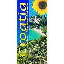 Croatia: 9 Car Tours, 70 Long and Short Walks