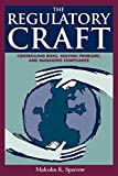 img - for The Regulatory Craft: Controlling Risks, Solving Problems, and Managing Compliance book / textbook / text book