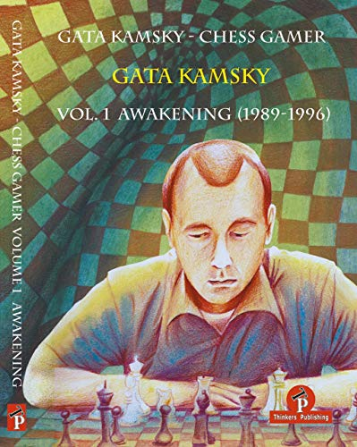 Pdf Entertainment Gata Kamsky - Chess Gamer: Volume 1:  Awakening 1989-1996