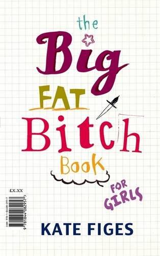 book cover of The Big Fat Bitch Book