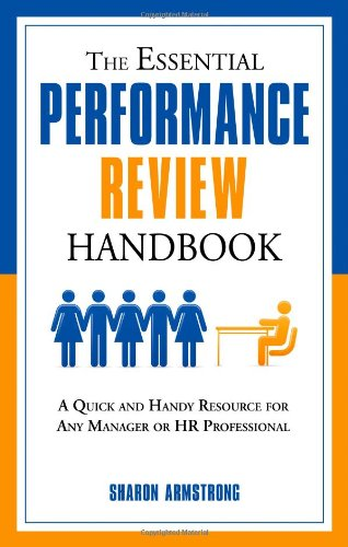 The Essential Performance Review Handbook: A Quick and Handy Resource For Any Manager or HR Professional (Review Handbook)