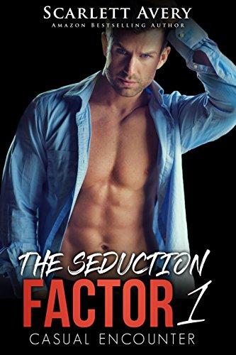 The Seduction Factor Part 1-Casual Encounter: Alpha Male Romance (The  Seduction Factor
