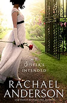 My Sister's Intended (Serendipity Book 1) by [Anderson, Rachael]