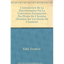 L'interdiction De La Discrimination Par La Convention Europeenne Des Droits De L'homme