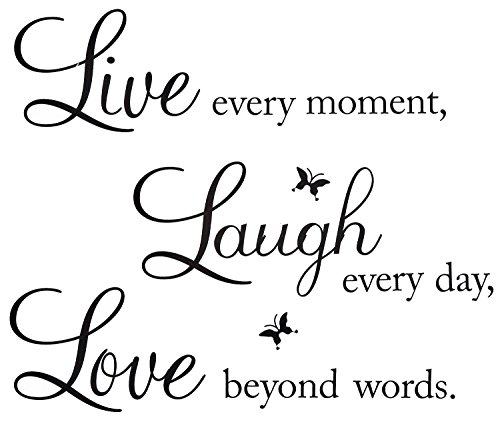 Lchen Live Every Moment, Laugh Every Day, Love Beyond Words Removable Vinyl Decal Wall (Wall Art Decals)