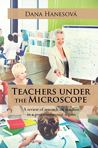 Teachers Under the Microscope: A Review of Research on Teachers in a Post-Communist (Microscope Reviews)