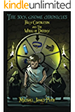 Billy CoatButton and the Wheel of Destiny (The Sock Gnome Chronicles (Book 1)) (English Edition)