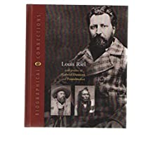 Louis Riel: With Profiles of Gabriel Dumont and Poundmaker