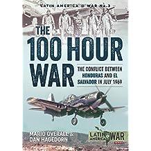 The 100 Hour War: The Conflict Between Honduras And El Salvador In July 1969