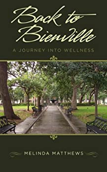 Back To Bienville, A Journey Into Wellness by [Matthews, Melinda]
