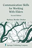 Communication Skills for Working with Elders, Barbara Bender Dreher, 0826114059