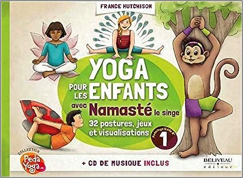 Yoga pour les enfants avec namaste - guide pratique - livre ...