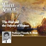 The Modern Scholar: The Iliad and The Odyssey of Homer | Professor Timothy B. Shutt