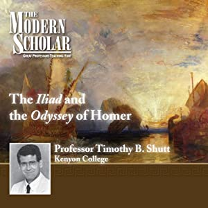 The Modern Scholar: The Iliad and The Odyssey of Homer Lecture