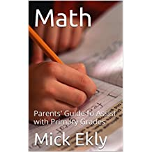 Math: Parents' Guide to Assist with Primary Grades