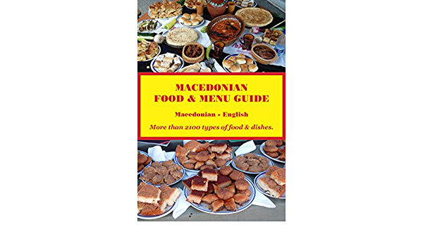 Amazon Com Macedonian Food Menu Guide Macedonian English Ebook Powers Robert Pop Andonov Vasil Kindle Store