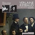 Correspondances amoureuses et poèmes | Paul Verlaine,Arthur Rimbaud