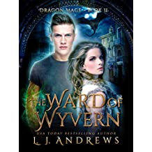 The Ward of Wyvern: A Dragon Shifter Fantasy (Dragon Mage Book 2)