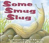 Some Smug Slug, Pamela Duncan Edwards, 0780781473