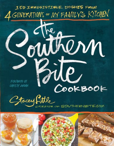 The Southern Bite Cookbook: 150 Irresistible Dishes from 4 Generations of My Family's Kitchen cover