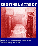 Sentinel Street: Stories of life on an ordinary street in the Potteries during the 1920's