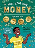 Make Your Own Money: How Kids Can Earn It, Save It, Spend It, and Dream Big, with Danny Dollar, the King of Cha-Ching