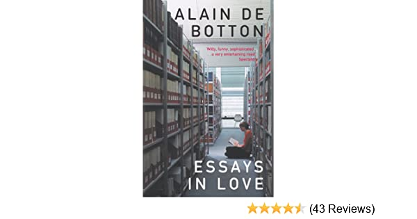 Essays In Love: Picador Classic - Kindle edition by Alain de Botton ...