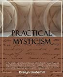 Practical Mysticism, Evelyn Underhill, 1438510411