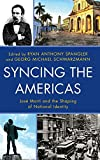 img - for Syncing the Americas: Jos  Mart  and the Shaping of National Identity book / textbook / text book