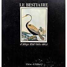 Le bestiaire d'Aloys Zotl, 1831-1887